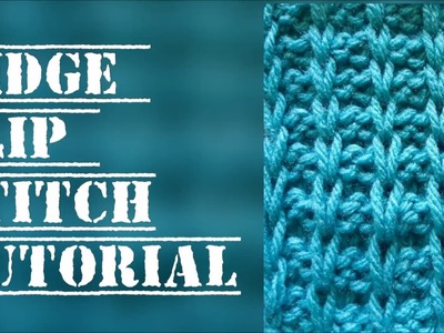 Ridge slip stitch tutorial -  Free knitting patterns - Stitch 28