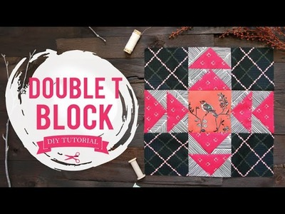 Sewing Flying Geese- How to Make a Double T Block