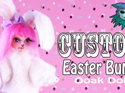Tutorial: Custom Easter Bunny Ooak Doll, Bunny Blanc Ever after high Repaint Faceup