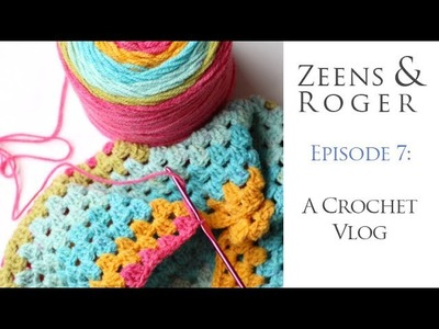 Zeens and Roger: Episode 7 of a crochet podcast (or vlog if you prefer!). Cat drama included