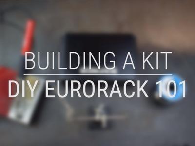 DIY Eurorack 101E - Let's Build A DIY Eurorack Kit