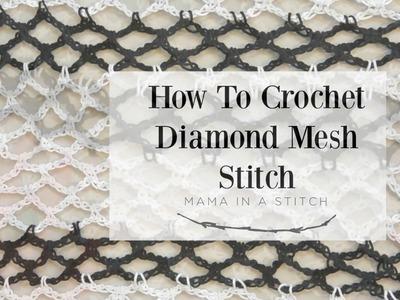 How To Crochet Diamond Mesh Stitch Pattern