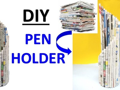 How to make a pen stand from news paper