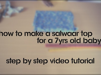 How to make a perfect salwaar kameez for 7 or 8 yrs old - 1. Cutting (English Audio)