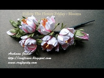 How to Make Blooms By Archana Joshi (Follow The Flower Friday)