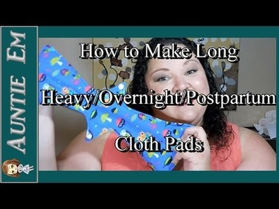 How to Make Heavy.Overnight.Postpartum Cloth Pads