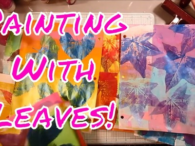 #LoveSummerArt2017 Mono Printing with Nature - Part 2 - Printing Leaves!