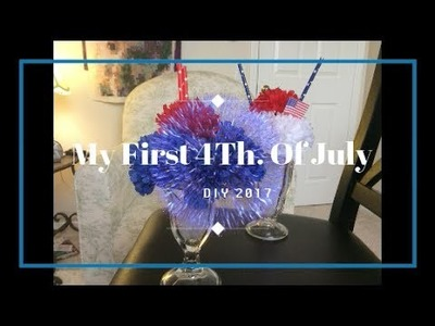 My First 4TH. Of July Dollar Tree  DIY For 2017 !