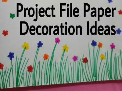 Project File Pages Decoration Ideas ! Attractive Projects Art & Craft Ideas ! For Ur School Projects