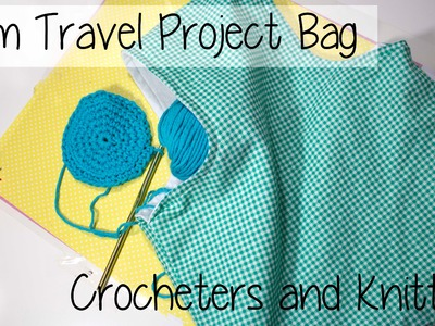 ✂ Super Easy! Travel Arm Project Bag for Knitters and Crocheters ✂