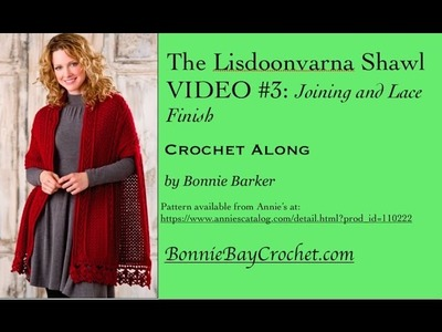 The Lisdoonvarna Shawl, VIDEO #3: Joining and Lace Finish, by Bonnie Barker