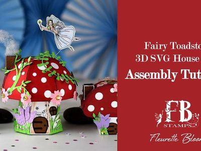 Assembly Tutorial -  Fairy Wishes Toadstool House  3D SVG