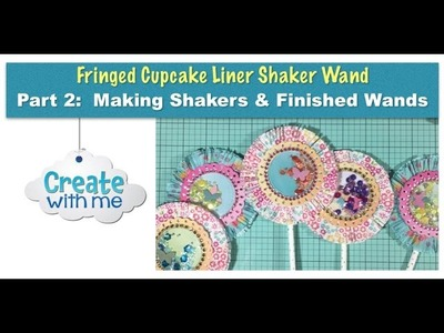 Create With Me: Fringed Cupcake Liner Shaker Wand--Part 2