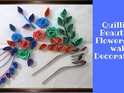 DIY Wall Decor Ideas : How to Make Quilling beautiful Flowers for wall decorations - craft ideas