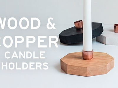 DIY Wood and Copper Candle Holders