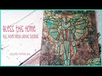 Full Mixed Media Canvas Tutorial ★ Bless This Home ★ dedicated to my mom