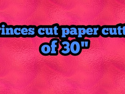 How to do prince cut paper cutting of 30''