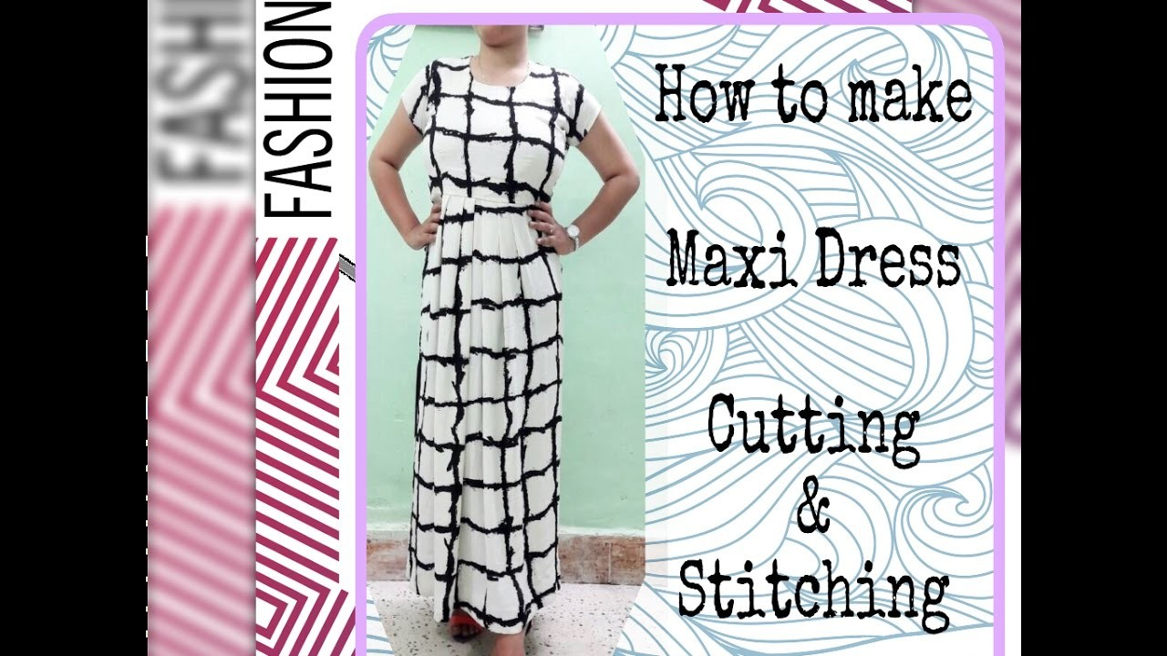 How to make Maxi Dress (DIY for the Beginners)