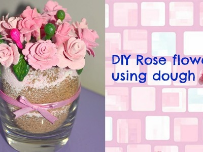 How to make Rose flowers using dough