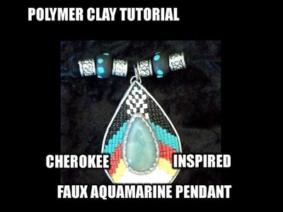 "Polymer clay Tutorial - Cherokee inspired Faux aquamarine ""seed bead"" pendant"