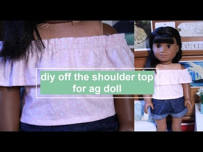 DIY OFF THE SHOULDER TOP FOR AMERICAN GIRL DOLL | How To Make AG Doll Clothes