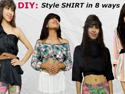 DIY: Style SHIRT in 8 different Ways.Off-Shoulder, Crop top, One-Shoulder.Desi Chic