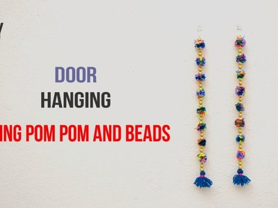 Door hanging using pom pom and beads ||Creative Indian Arts|| #29