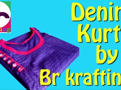 How to make denim kurti , latest design cutting sewing and stitching 2017 best and easy in hindi