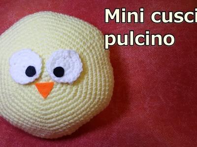 Mini cuscino PULCINO all' uncinetto - Crochet pillow - tutorial facilissimo