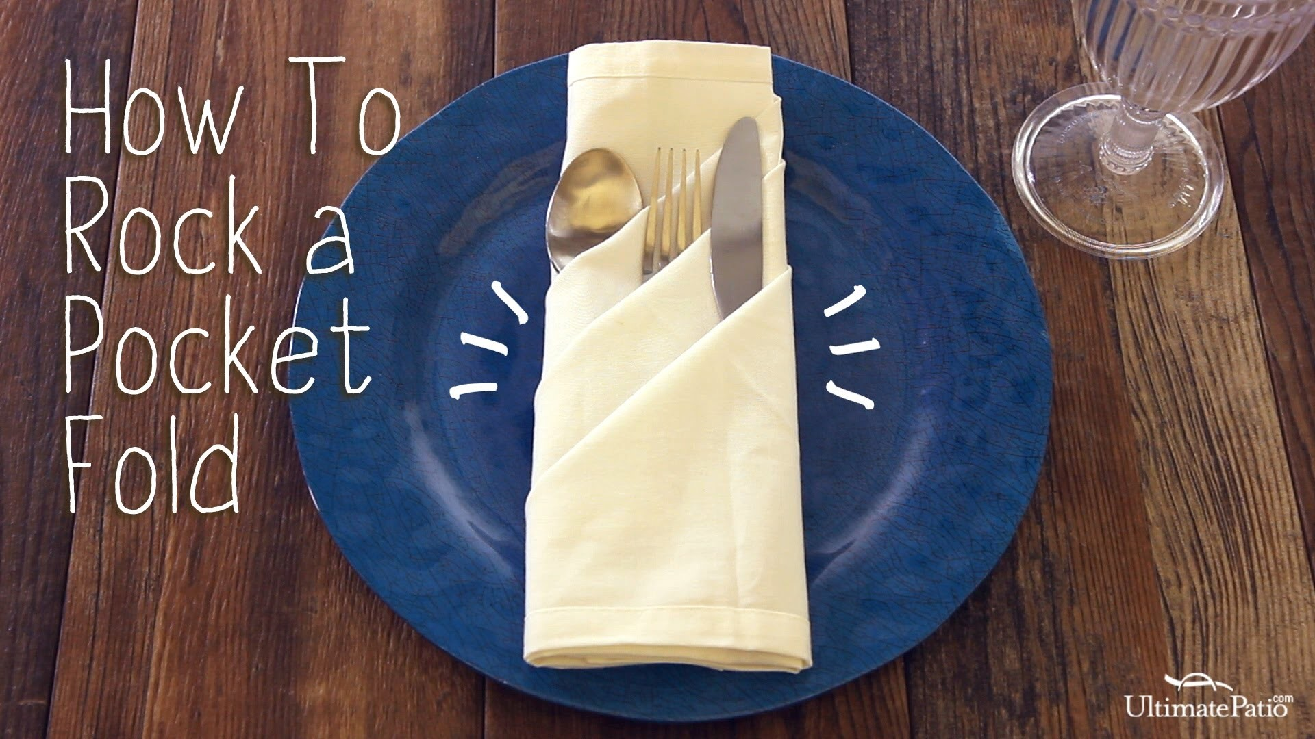 Napkin Folding   How To Pocket Fold   Quick And Easy! | UltimatePatio.com