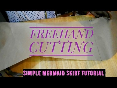 SIMPLE MERMAID (FISHTAIL) SKIRT  PATTERN TUTORIAL by Freehand | Cisca Stitches