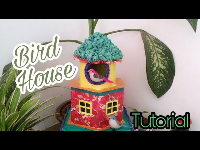 DIY Bird house Tutorial. Best out of waste