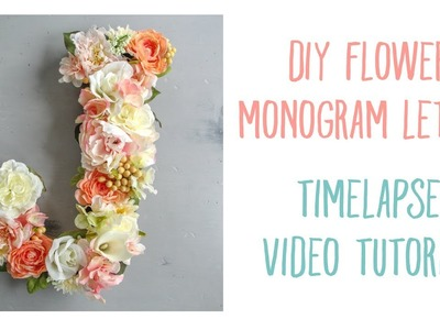 DIY Flower Monogram Letter: Timelapse Video Tutorial