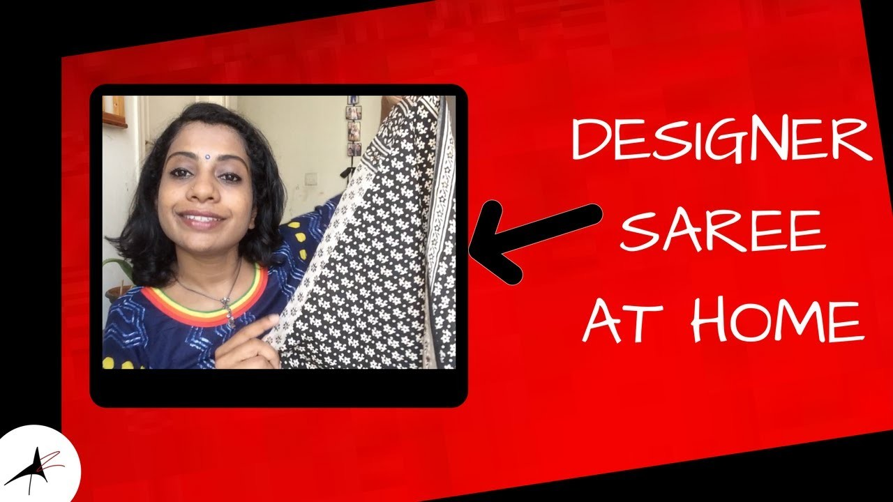 DIY   How To Design Your Own Saree At Home   From Dress Material   Arpitharai
