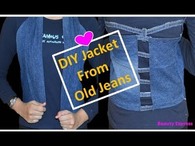 DIY Transform Your Old Jeans Into Jacket | Beauty Express