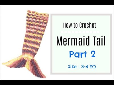 How to Crochet Mermaid Tail (3-4 YO) - part 2