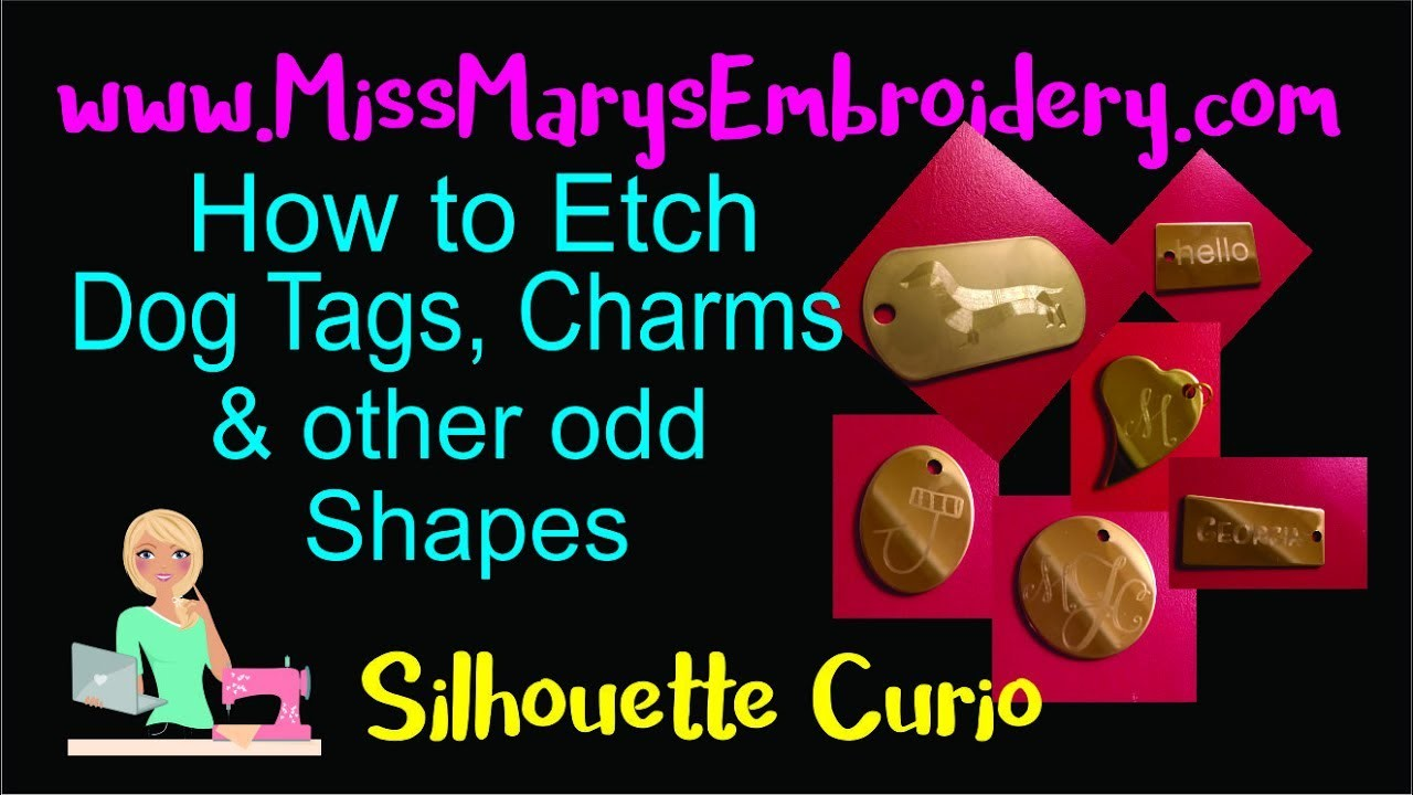 How to Etch Dog Tags, Charms & other Odd Shapes Using the Silhouette Curio