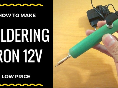 How to Make a SOLDERING IRON Low Price - Life Hacks