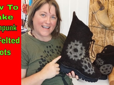 How to Make Steampunk Wet Felted Boots