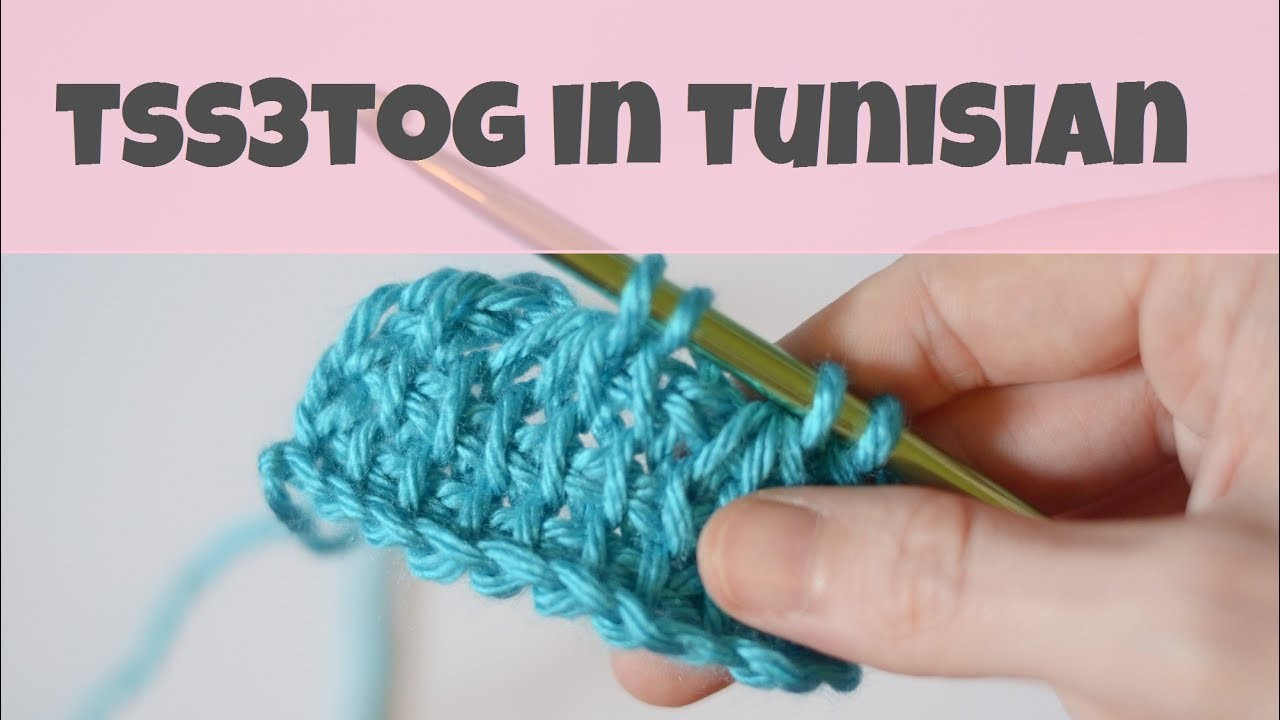 How To tss3tog In Tunisian Crochet