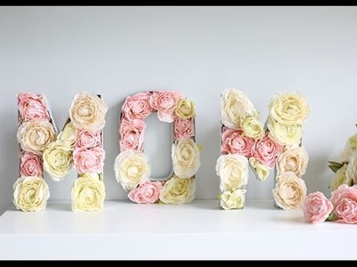 Mother's Day Flower Letters Tutorial