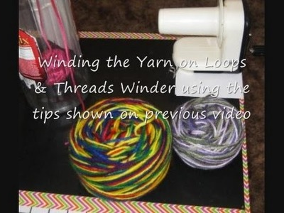 Winding the Yarn On Loops & Threads Winder