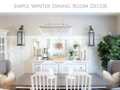 10 Minute Decorating: Simple Ideas to Warm up your Dining Room this Winter