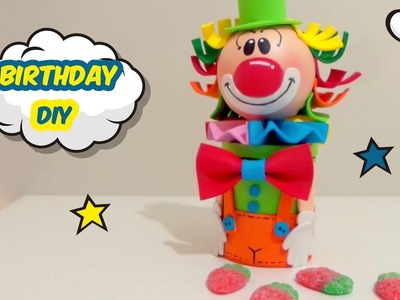 BIRTHDAY DIYS. How to make a candy jar with clown shape