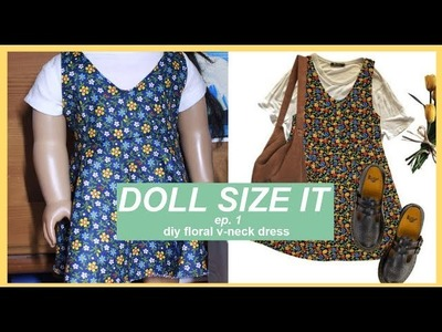 DIY FLORAL V-NECK DRESS FOR AMERICAN GIRL DOLL | DOLL SIZE IT EP 1