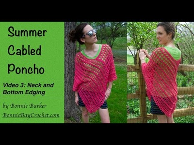 Summer Cabled Poncho, Video #3: Neck & Bottom Edging, by Bonnie Barker