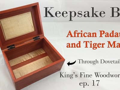 17 - How to Make Keepsake Box Padauk and Tiger Maple Through Dovetails