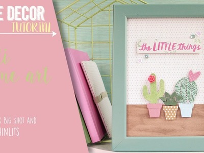 Cacti frame art using Sizzix Die and Big Shot *how-to*