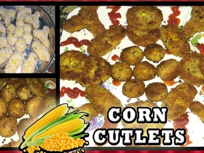 Corn Cutlets | Sweet Crispy Corn Kebabs | Instant Snack Party Recipe | How to make Corn Patties