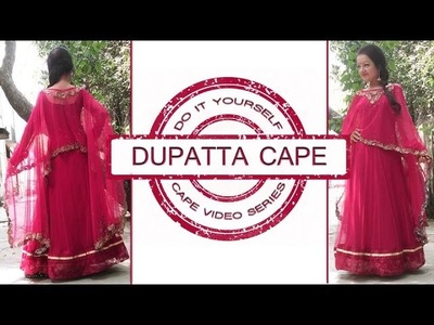 DIY Dupatta Cape - How to make a Cape (Hindi)